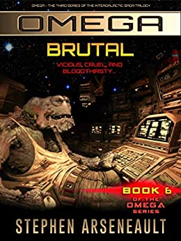 OMEGA Brutal: (Book 6) by [Arseneault, Stephen]