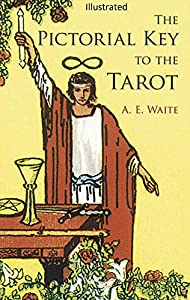 The Pictorial Key to the Tarot Illustrated (English Edition)