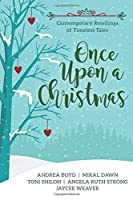 Once Upon a Christmas: Contemporary Retellings of Timeless Tales