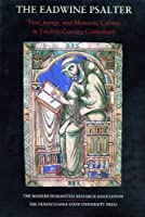 The Eadwine Psalter: Text, Image, and Monastic Culture in Twelfth-Century Canterbury (Publications of the Modern Humanities Research Association, Vo)
