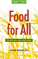 Food for All: The Need for a New Agriculture (Global Issues Series)