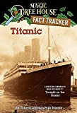 Titanic: A Nonfiction Companion to Magic Tree House #17: Tonight on the Titanic (Magic Tree House (R) Fact Tracker)