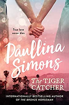 The Tiger Catcher (The End of Forever Series Book 1) by [Simons, Paullina]