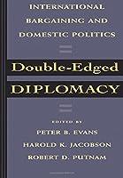 Double-Edged Diplomacy (Studies in International Political Economy)