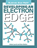 Developing an Electron Edge (Developing an edge Book 12) (English Edition)