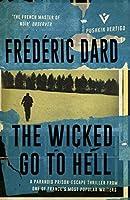 The Wicked Go To Hell (Pushkin Vertigo) by Frederic Dard(2016-09-20)