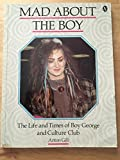 Mad About the Boy: The Life and Times of Boy George and Culture Club