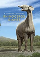 Rhinoceros Giants: The Paleobiology of Indricotheres (Life of the Past)【洋書】 [並行輸入品]