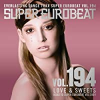 SUPER EUROBEAT VOL.194 -LOVE & SWEETS- by V.A. (2009-02-04)