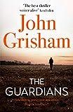 The Guardians: The explosive new thriller from international bestseller John Grisham 画像