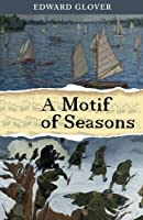 A Motif of Seasons (The Herzberg Trilogy)