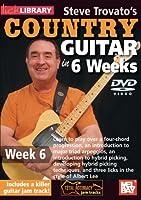 Steve Trovato's Country Guitar in 6 Weeks Week 6 [DVD] [Import]