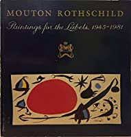 Mouton Rothschild: Paintings for the Labels, 1945-81