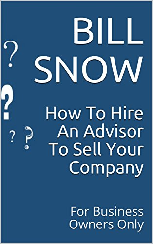 amazon how to hire an advisor to sell your company for business