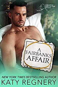 A Fairbanks Affair (An Odds-Are-Good Standalone Romance Book 3) by [Regnery, Katy]