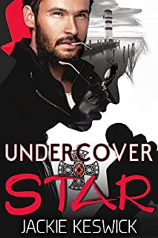 Undercover Star: Contemporary MM Action Adventure Romance by [Keswick, Jackie]