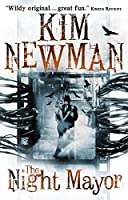 The Night Mayor by Kim Newman(2015-04-21)