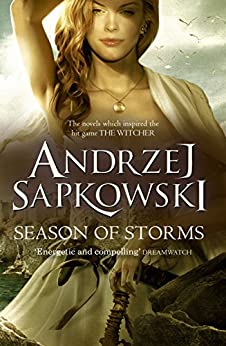 Season of Storms: A Novel of the Witcher by [Sapkowski, Andrzej]
