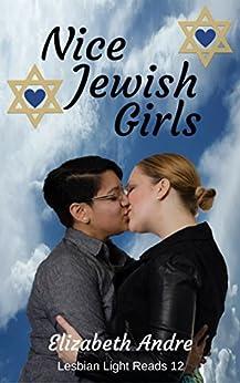 Nice Jewish Girls (Lesbian Light Reads Book 12) by [Andre, Elizabeth]