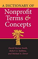 A Dictionary of Nonprofit Terms and Concepts (Philanthropic and Nonprofit Studies)