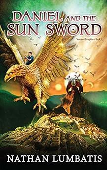[Lumbatis, Nathan]のDaniel and the Sun Sword (English Edition)