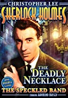 SHERLOCK HOLMES & THE DEADLY NECKLACE/SPECKLED BAN