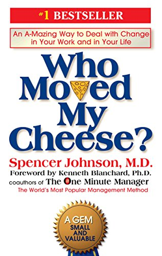 Who Moved My Cheese?: An A-Mazing Way to Deal with Change in Your Work and in Your Lifeの詳細を見る