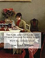 The Girl and the Game and Other College Stories (1908). by: Jesse Lynch Williams: (Illustrated)...Jesse Lynch Williams (August 17, 1871 - September 14, 1929) Was an American Author and Dramatist.