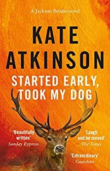 Started Early, Took My Dog: (Jackson Brodie) by [Atkinson, Kate]