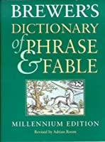 Brewer's Dictionary of Phrase and Fable: 16th Edition (Brewer's ...)