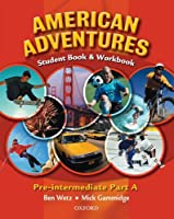 American Adventures Pre-Intermediate: Student and Workbook A