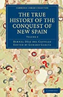 The True History of the Conquest of New Spain (Cambridge Library Collection - Archaeology)