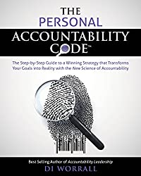 The Personal Accountability Code: The Step-by-Step Guide to a Winning Strategy that Transforms your Goals into Reality with the New Science of Accountability ... Code Series Book 2) (English Edition)