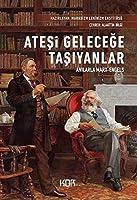 Atesi Gelecege Tasiyanlar - Anilarla Marx-Engels