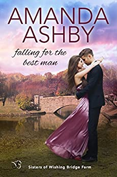 Falling for the Best Man (Sisters of Wishing Bridge Farm) by [Ashby, Amanda]
