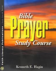 Bible Prayer Study Course by Hagin Kenneth E (2008) Paperback