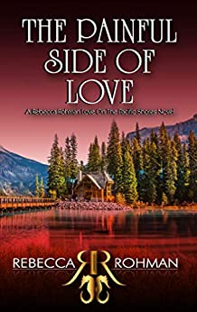 [Rohman, Rebecca]のThe Painful Side of Love (Love On The Pacific Shores Series Book 5) (English Edition)