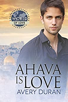 Ahava Is Love (World of Love) by [Duran, Avery]