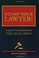 Stump Your Lawyer: A Quiz to Challenge the Legal Mind