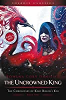 The Uncrowned King (2) (King Rolen's Kin)