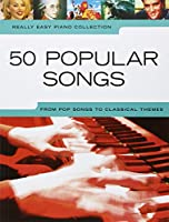 Really Easy Piano: 50 Popular Songs (Really Easy Piano Collection)