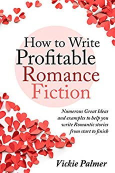 How To Write Profitable Romance Fiction by [Palmer, Vickie ]