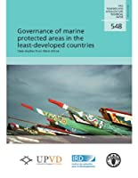 Governance of Marine Protected Areas in the Least-developed Countries.: Case Studies from West Africa (Fao Fisheries and Aquaculture Technical Papers)
