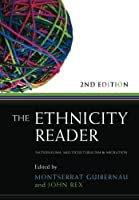 The Ethnicity Reader: Nationalism, Multiculturalism and Migration by Unknown(2010-03-01)