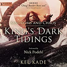 Kingdoms and Chaos: King's Dark Tidings, Book 4