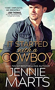 It Started with a Cowboy (Cowboys of Creedence Book 3) by [Marts, Jennie]
