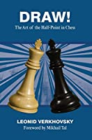 Draw!: The Art of the Half-Point in Chess