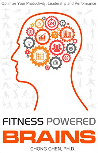 Fitness Powered Brains: Optimize Your Productivity, Leadership And Performance (English Edition)