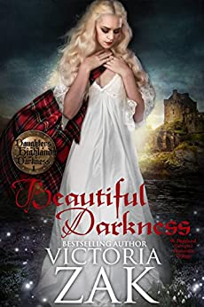 Beautiful Darkness (Daughters of Highland Darkness Trilogy Book 1) by [Zak, Victoria]