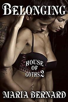 Belonging (House of Goths  Book 2) by [Bernard, Maria]